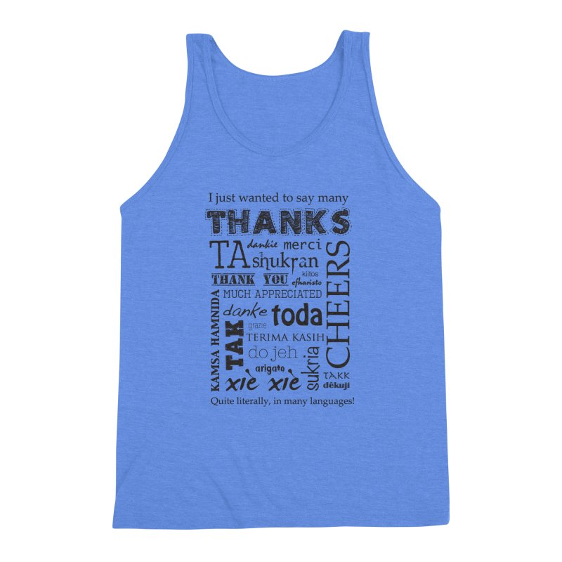 Many Thanks Men's Triblend Tank by samanthalilley's Artist Shop