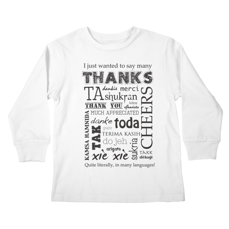 Many Thanks Kids Longsleeve T-Shirt by samanthalilley's Artist Shop