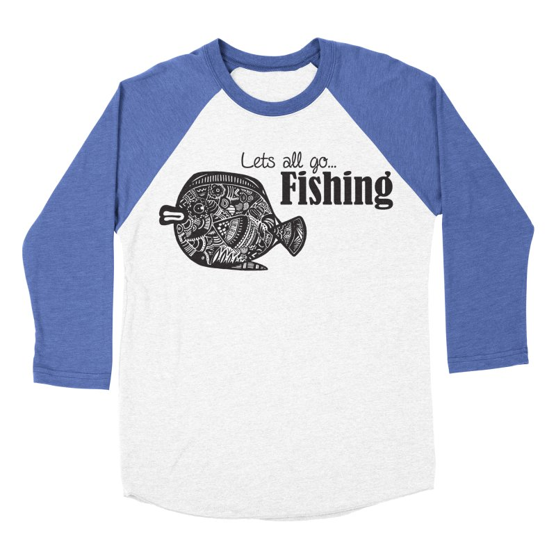 Let's all go fishing... Men's Baseball Triblend T-Shirt by samanthalilley's Artist Shop