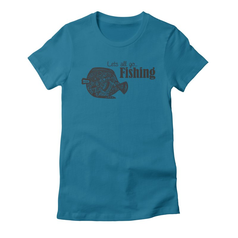 Let's all go fishing... Women's Fitted T-Shirt by samanthalilley's Artist Shop
