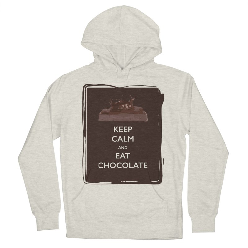 Keep Calm & Eat Chocolate Women's Pullover Hoody by samanthalilley's Artist Shop