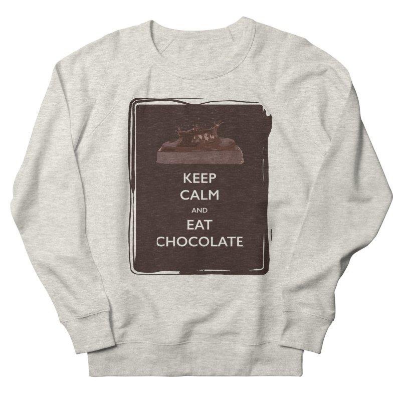 Keep Calm & Eat Chocolate Women's Sweatshirt by samanthalilley's Artist Shop