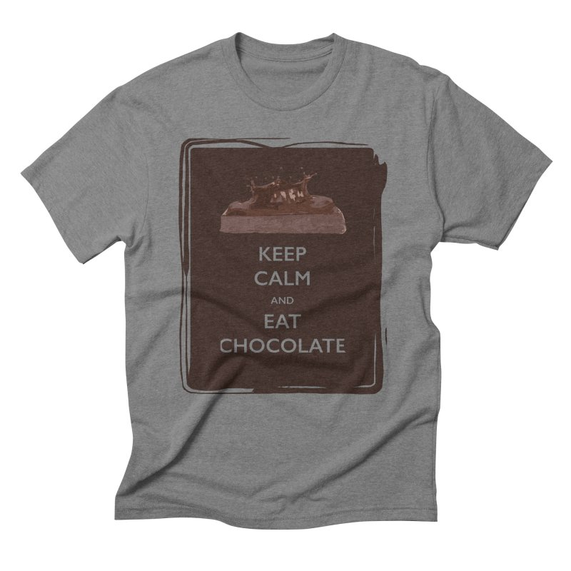 Keep Calm & Eat Chocolate Men's Triblend T-Shirt by samanthalilley's Artist Shop