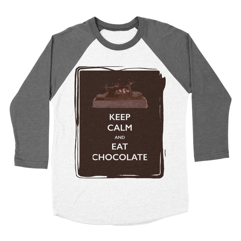 Keep Calm & Eat Chocolate Women's Baseball Triblend T-Shirt by samanthalilley's Artist Shop