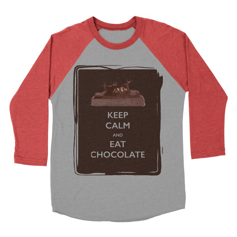 Keep Calm & Eat Chocolate Men's Baseball Triblend T-Shirt by samanthalilley's Artist Shop