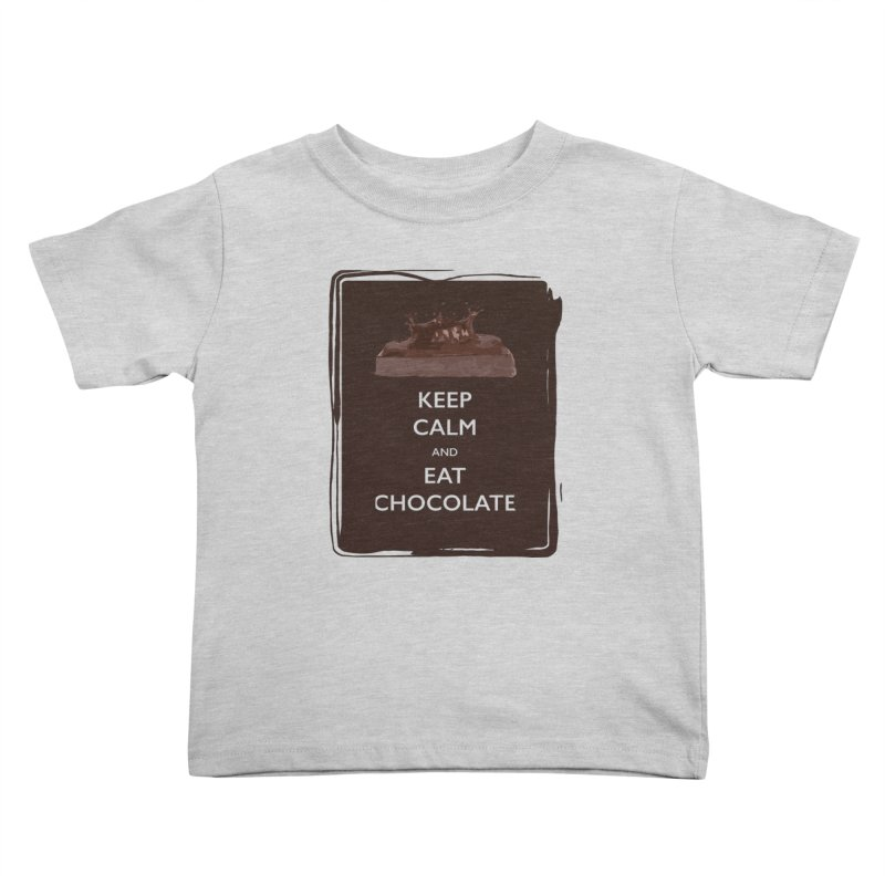 Keep Calm & Eat Chocolate Kids Toddler T-Shirt by samanthalilley's Artist Shop