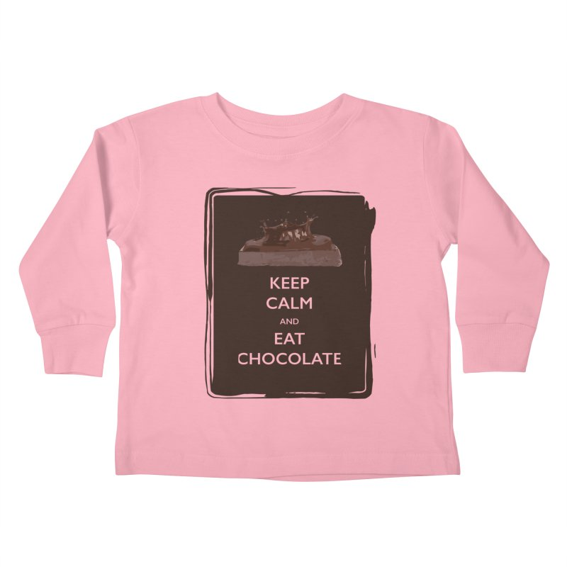 Keep Calm & Eat Chocolate Kids Toddler Longsleeve T-Shirt by samanthalilley's Artist Shop