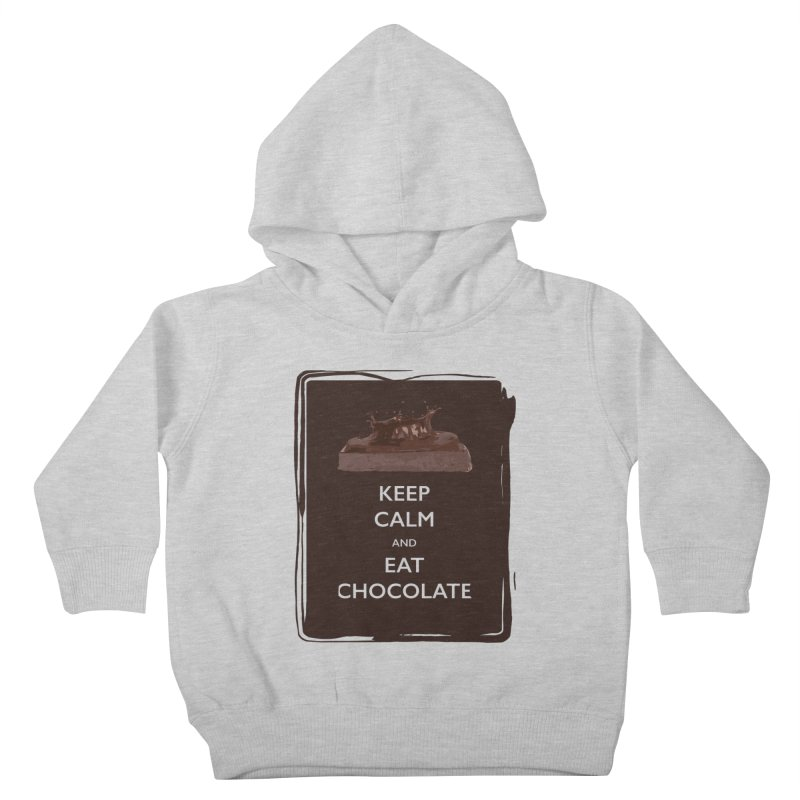 Keep Calm & Eat Chocolate Kids Toddler Pullover Hoody by samanthalilley's Artist Shop