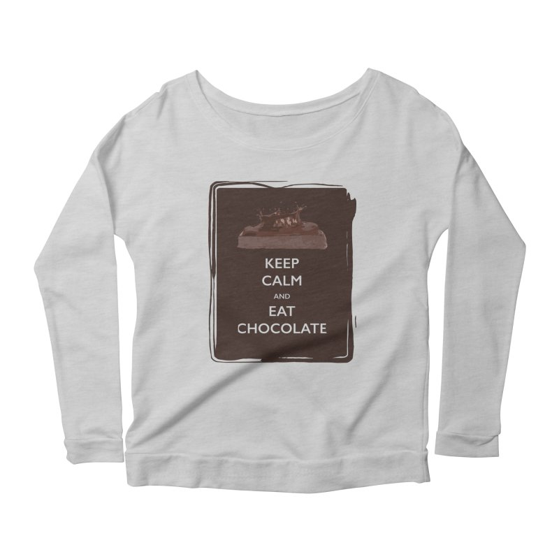 Keep Calm & Eat Chocolate Women's Longsleeve Scoopneck  by samanthalilley's Artist Shop