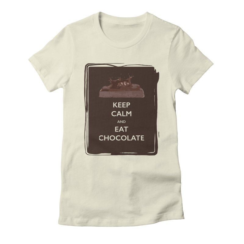 Keep Calm & Eat Chocolate Women's Fitted T-Shirt by samanthalilley's Artist Shop