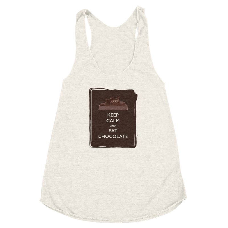 Keep Calm & Eat Chocolate Women's Racerback Triblend Tank by samanthalilley's Artist Shop