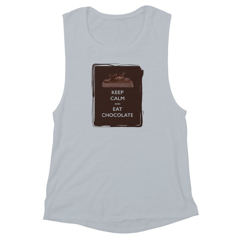 Keep Calm & Eat Chocolate Women's Muscle Tank by samanthalilley's Artist Shop