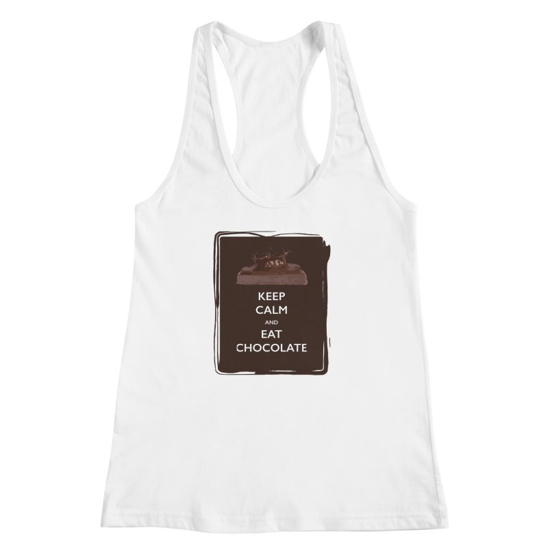 Keep Calm & Eat Chocolate Women's Racerback Tank by samanthalilley's Artist Shop