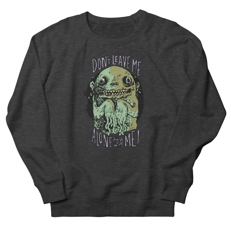 Alone With Me Men's Sweatshirt by Sam Heimer