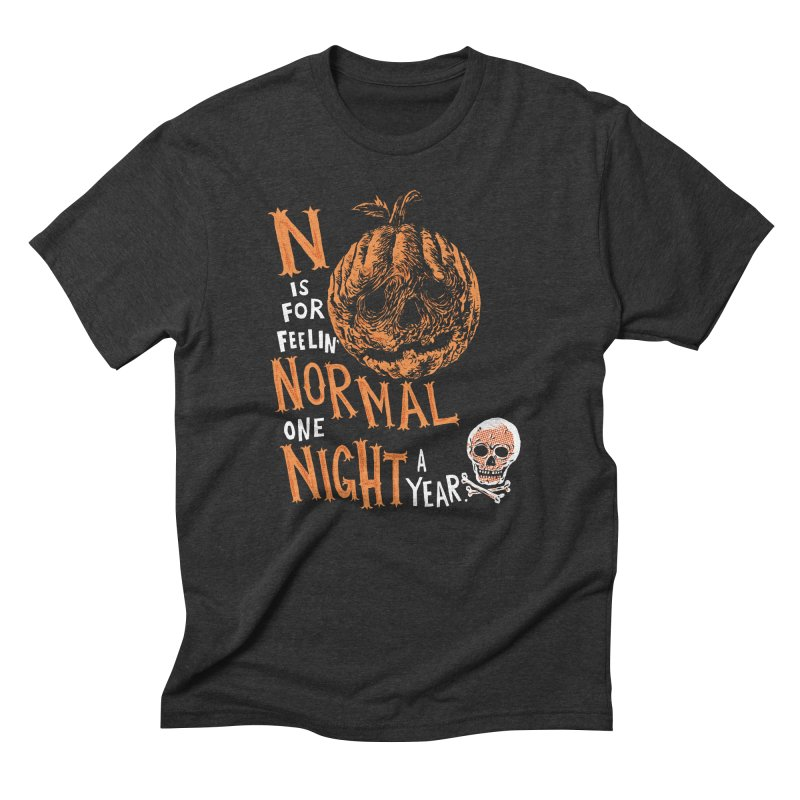 N is for Normal Men's Triblend T-shirt by Sam Heimer