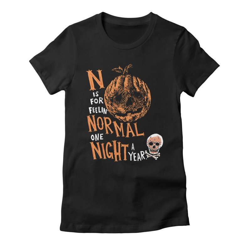 N is for Normal Women's Fitted T-Shirt by Sam Heimer