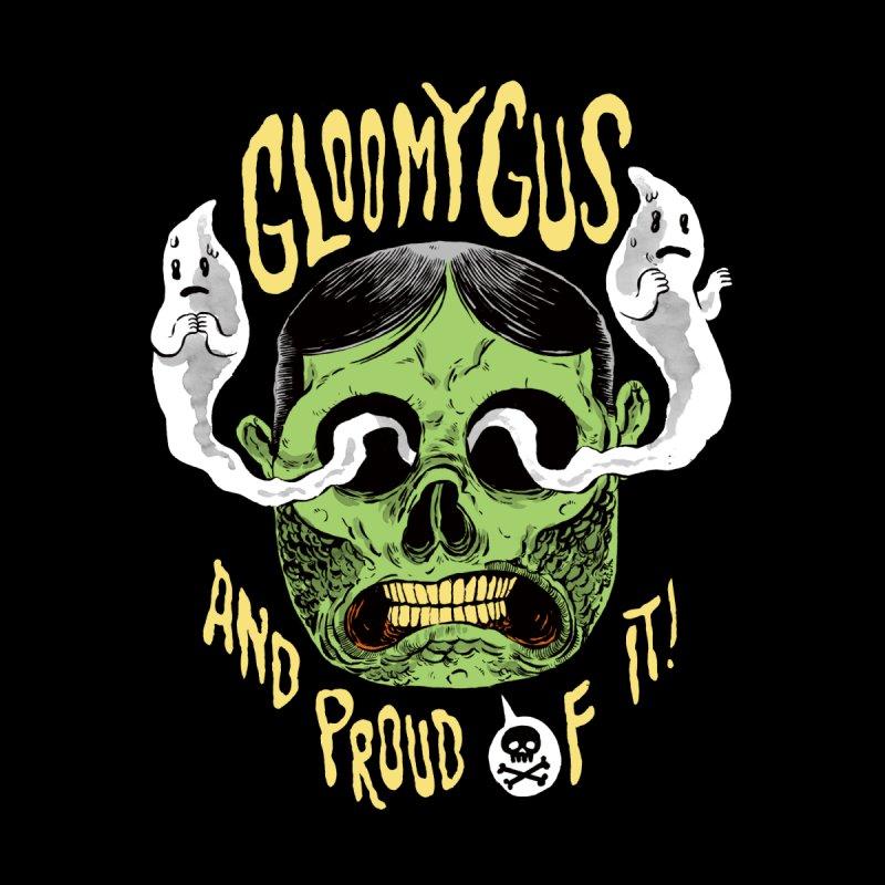 Gloomy Gus None  by Sam Heimer