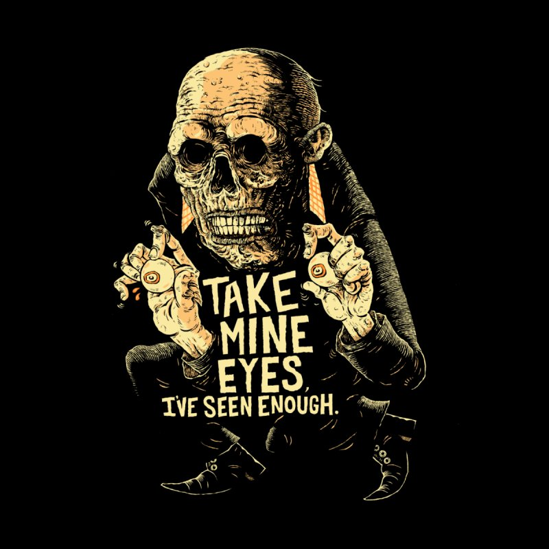 TAKE MINE EYES Men's T-Shirt by Sam Heimer