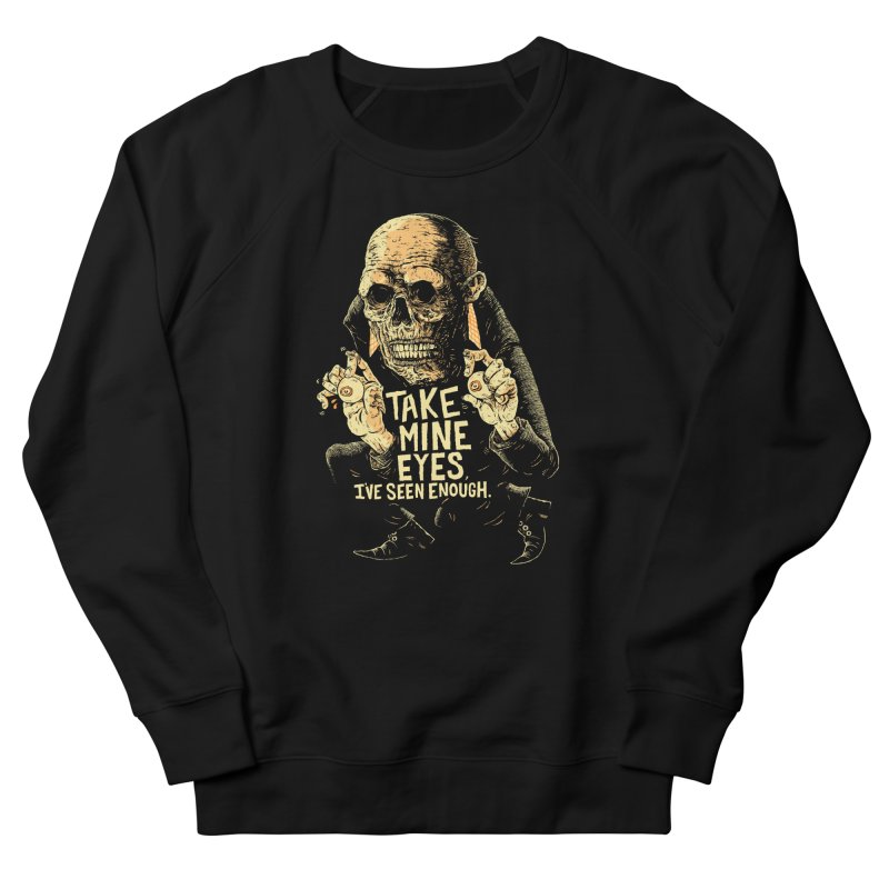 TAKE MINE EYES Men's French Terry Sweatshirt by Sam Heimer
