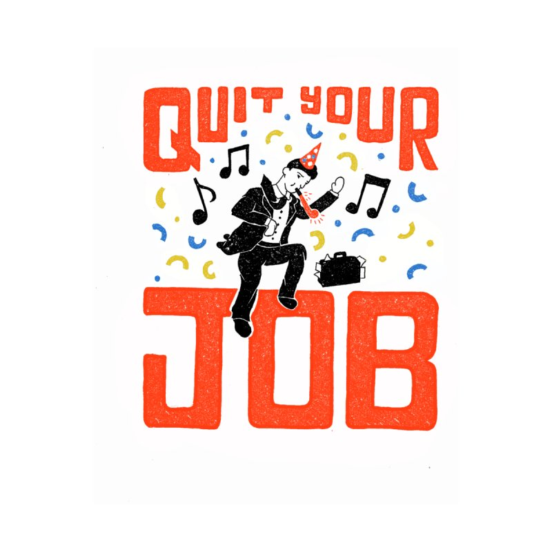 Quit Your Job! Women's Fitted T-Shirt by samleedesigns's Artist Shop