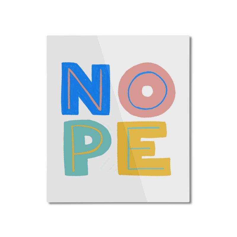Nope Slogan Home Mounted Aluminum Print by Sam Osborne Store