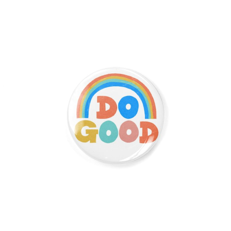Do Good Accessories Button by Sam Osborne Store