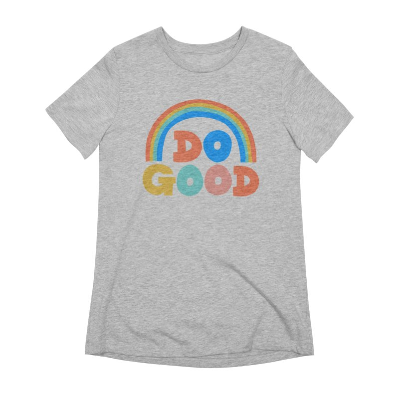 Do Good Women's T-Shirt by Sam Osborne Store