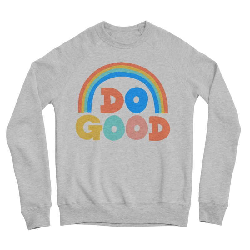 Do Good Men's Sponge Fleece Sweatshirt by Sam Osborne Store