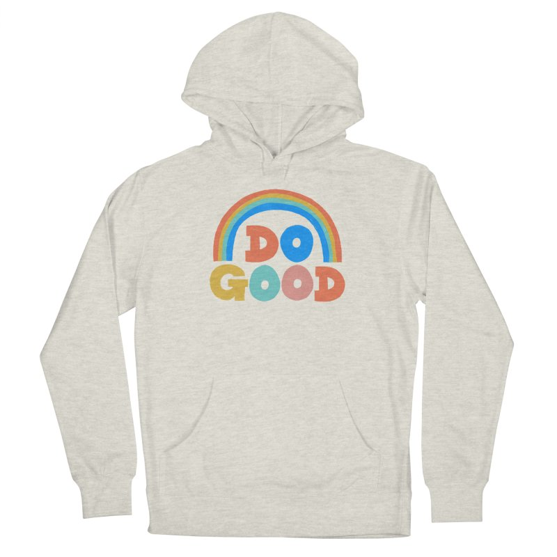 Do Good Women's Pullover Hoody by Sam Osborne Store