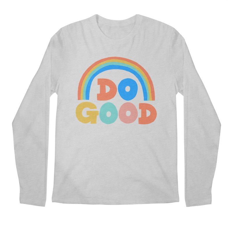 Do Good Men's Longsleeve T-Shirt by Sam Osborne Store