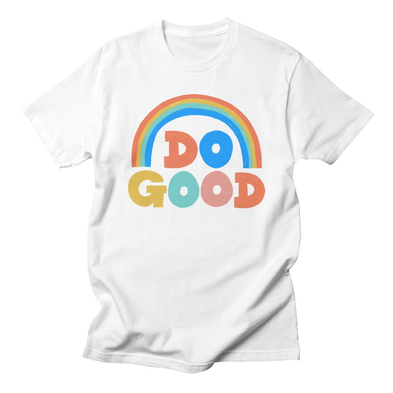Do Good Women's Regular Unisex T-Shirt by Sam Osborne Store