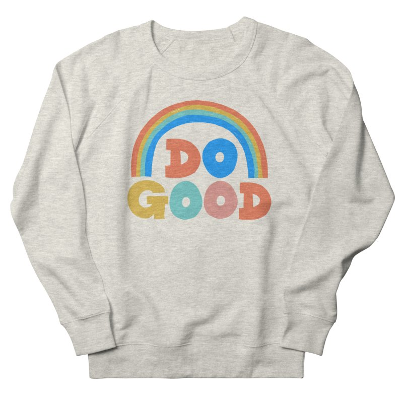 Do Good Women's French Terry Sweatshirt by Sam Osborne Store