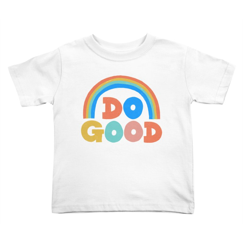 Do Good Kids Toddler T-Shirt by Sam Osborne Store