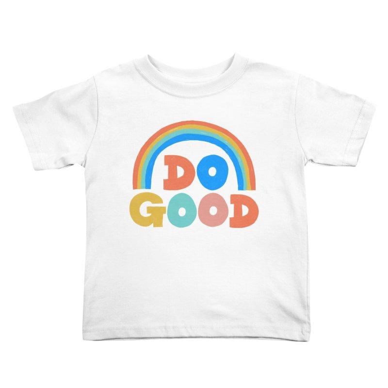 Do Good Kids Toddler T-Shirt by Sam Osborne Store