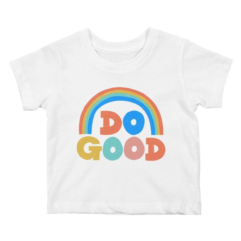 Do Good Kids Baby T-Shirt by Sam Osborne Store