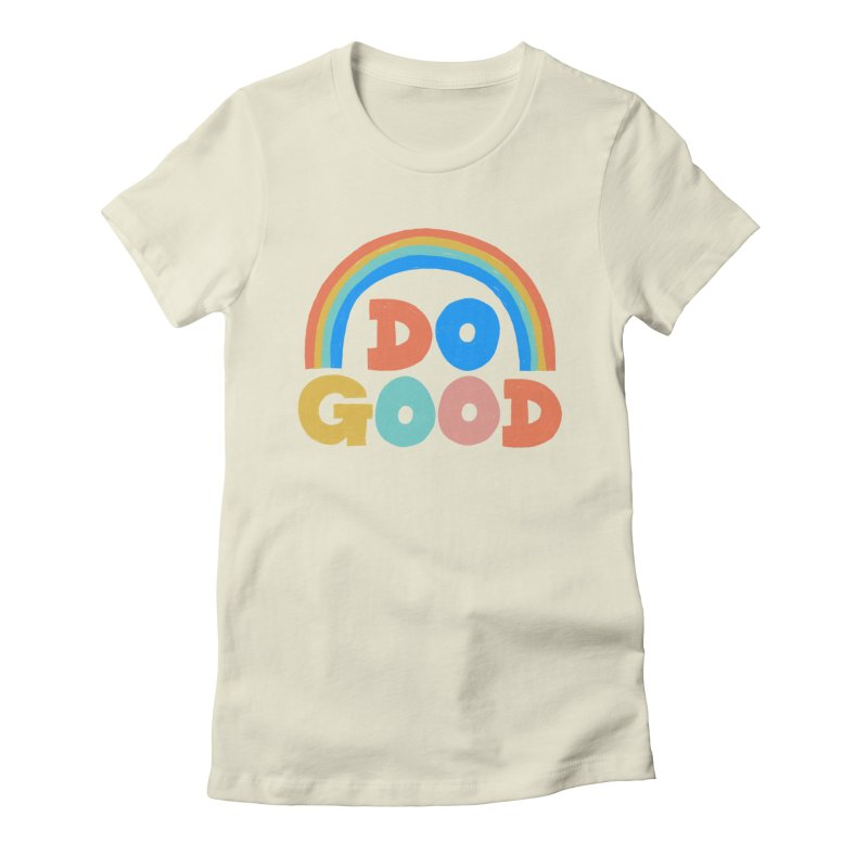 Do Good Women's T-Shirt by Sam Osborne Store