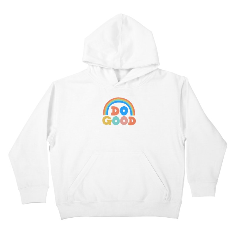 Do Good Kids Pullover Hoody by Sam Osborne Store