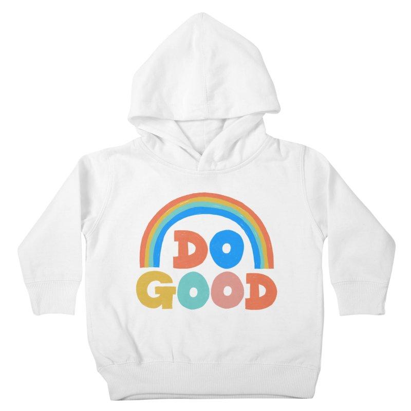 Do Good Kids Toddler Pullover Hoody by Sam Osborne Store