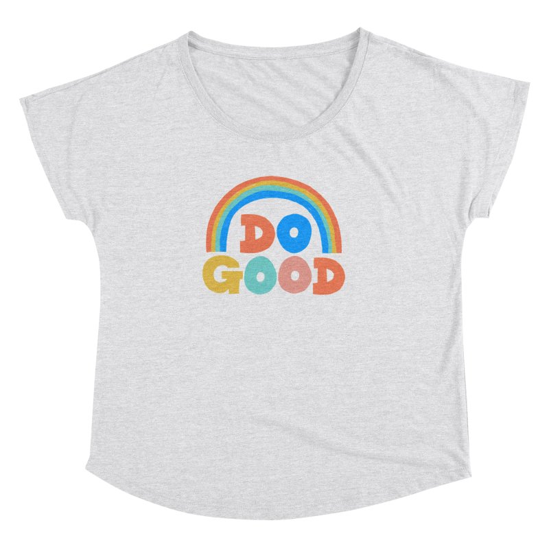 Do Good Women's Dolman Scoop Neck by Sam Osborne Store