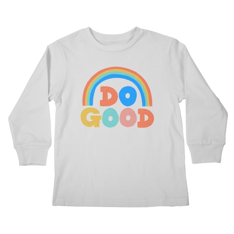 Do Good Kids Longsleeve T-Shirt by Sam Osborne Store