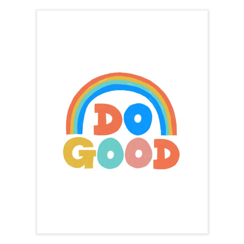 Do Good Home Fine Art Print by Sam Osborne Store