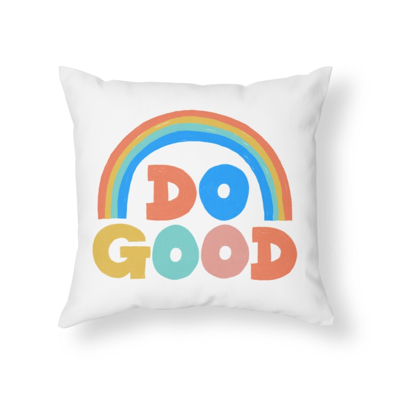 Do Good Home Throw Pillow by Sam Osborne Store