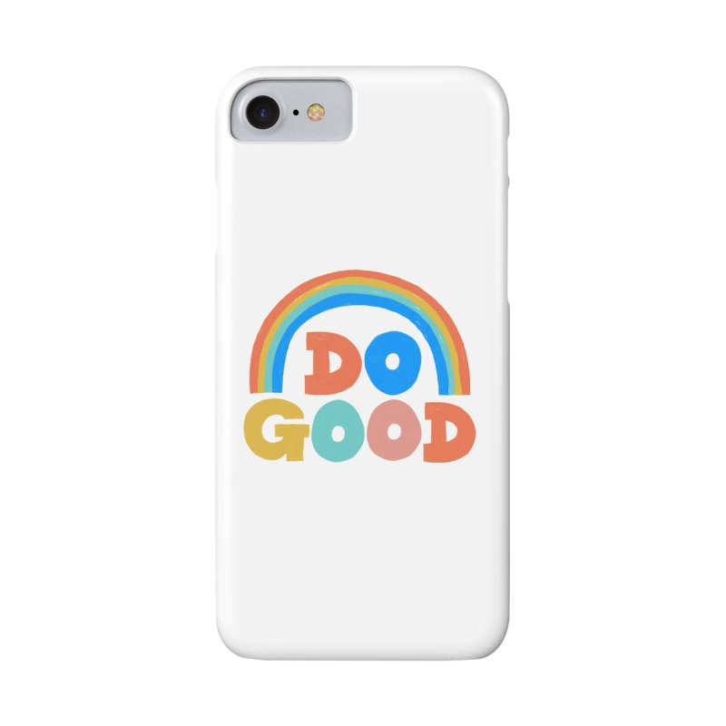 Do Good Accessories Phone Case by Sam Osborne Store