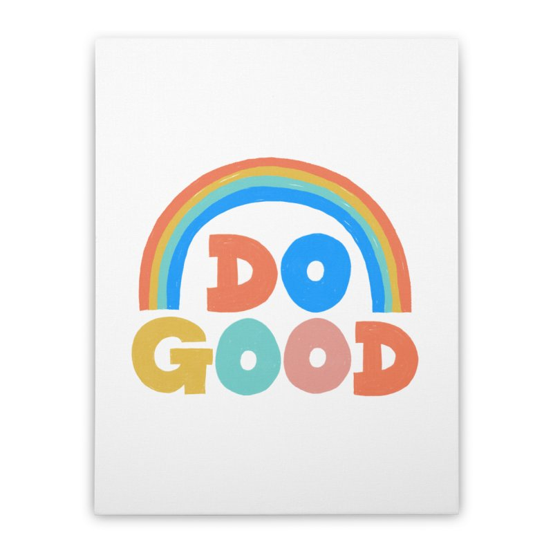 Do Good Home Stretched Canvas by Sam Osborne Store