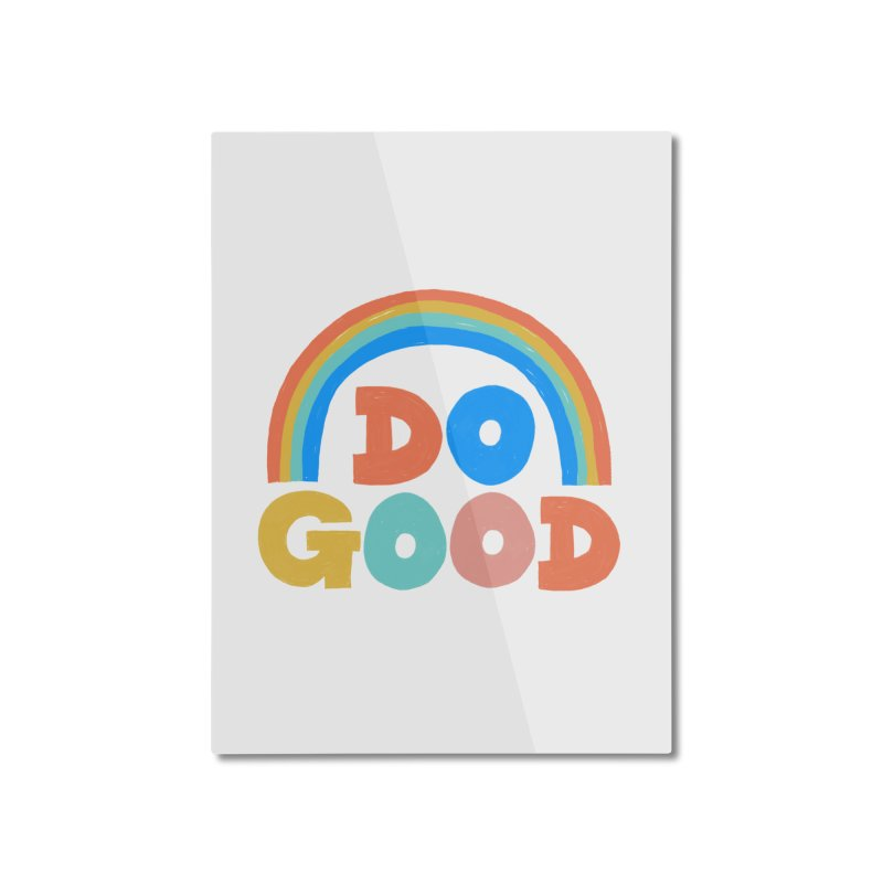 Do Good Home Mounted Aluminum Print by Sam Osborne Store
