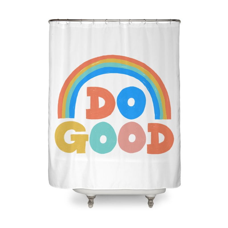 Do Good Home Shower Curtain by Sam Osborne Store