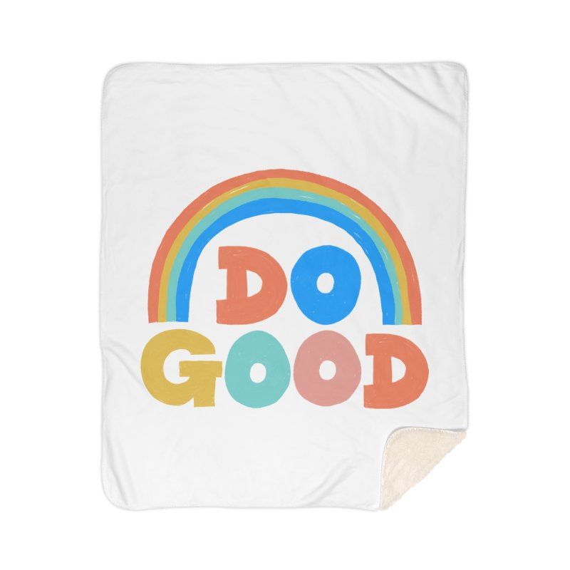 Do Good Home Sherpa Blanket Blanket by Sam Osborne Store