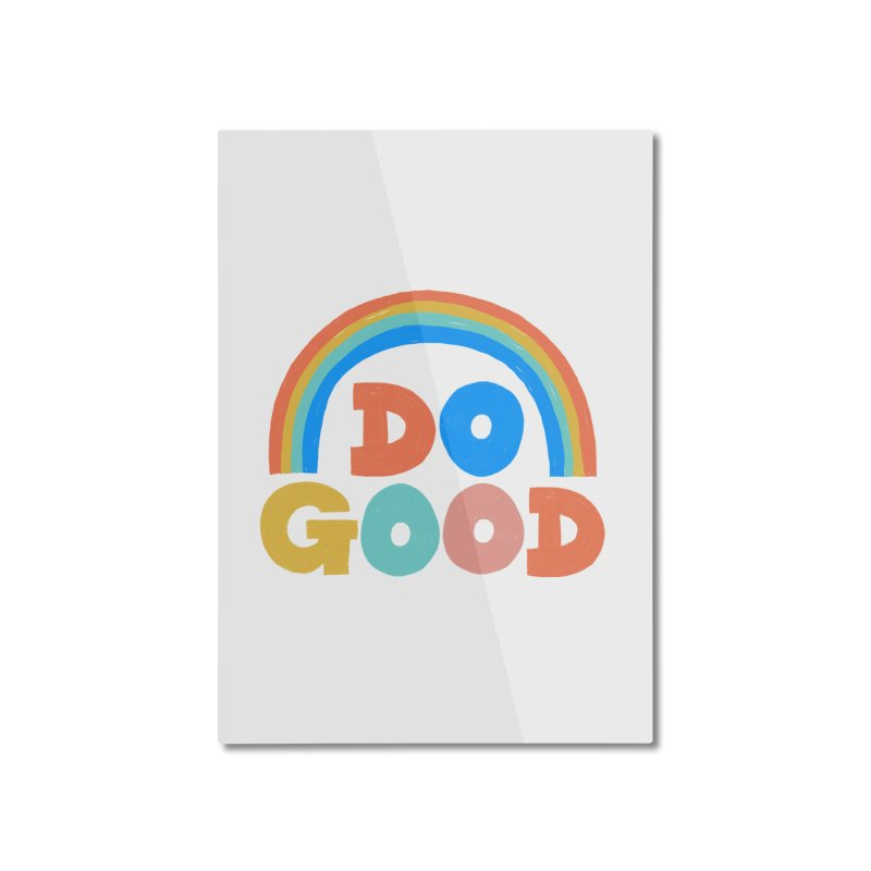 Do Good Home Mounted Aluminum Print by Sam Osborne Store