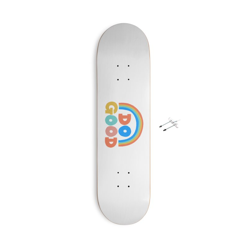 Do Good Accessories Skateboard by Sam Osborne Store