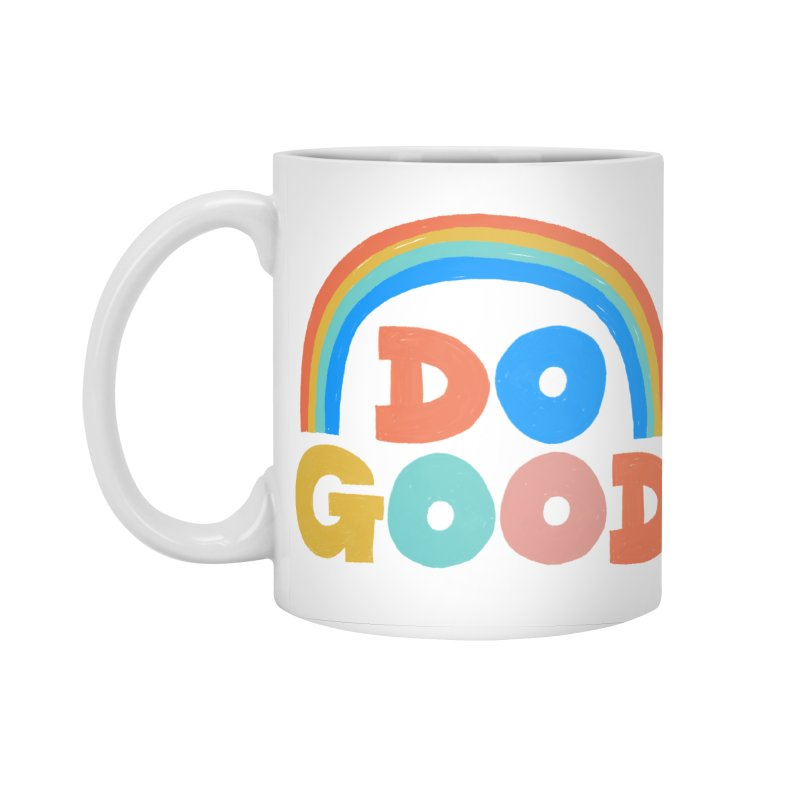 Do Good Accessories Standard Mug by Sam Osborne Store